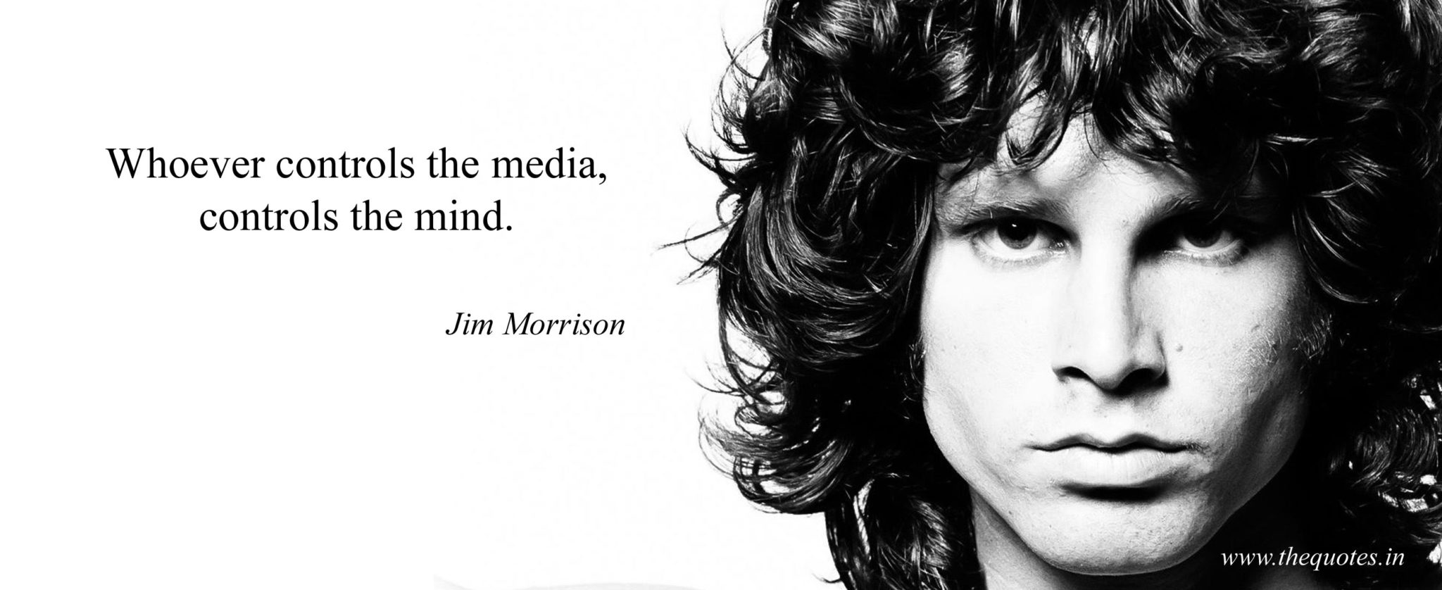 """Media: """"Whoever controls the media, controls the mind"""""""